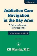 Addiction Care Navigation in the Bay Area: a Guide to Programs and...