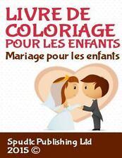 Mariage les Enfants : Livre de Coloriage Pour les Enfants by Spudtc...
