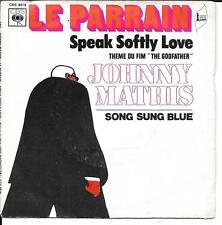"45 TOURS / 7"" SINGLE--BOF/OST LE PARRAIN--JOHNNY MATHIS--SPEAK SOFTLY LOVE--1972"