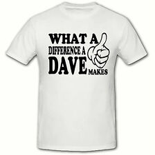 What a Difference a Dave Makes T Shirt, Funny Novelty Men's T Shirt,SM-2XL TEEZ