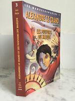 I Manuscronautes 3 Alexandre Il Grande E I Poteri Di Maschera J. Malye 2004