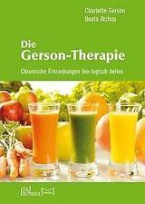 Die Gerson-Therapie von Beata Bishop und Charlotte Gerson (2016, Gebundene Ausgabe)