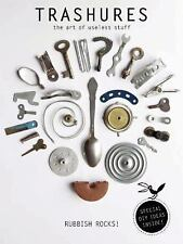 Trashures: The Beauty of Useless Stuff: By Meirink, Tineke, Brunt, Anja