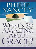 What's So Amazing About Grace?,Philip Yancey- 9780310218623