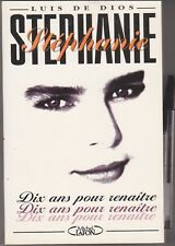 Luis de Dios - Stéphanie de Monaco - Dix ans pour renaitre
