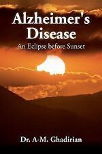 Alzheimer's Disease : An Eclipse Before Sunset, Paperback by Ghadirian, A-m.,.
