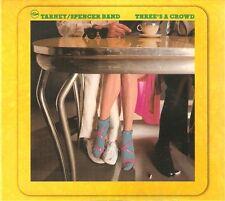 "Tarney / Spencer Band: ""Three's A Crowd""  (Digipak-CD)"