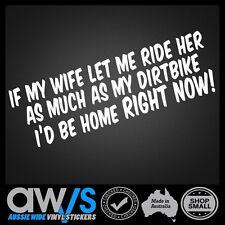 FUNNY DIRTBIKE SAYING STICKER DECAL / DIRTBIKES ENDURO WIFE MOTO MX KTM