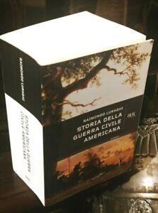 Storia della guerra civile americana Raimondo Luraghi  - Bur Rizzoli 2010   R