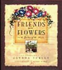 Friends Are Flowers Garden of the Heart~Hobson Morris Turley LOVELY GIFT!