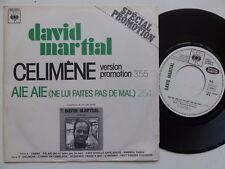 DAVID MARTIAL Célimène Aie aie CBS 3969 PROMO Discotheque RTL