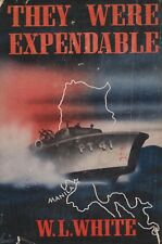 THEY WERE EXPENDABLE by W.L. White (PT Boats in the Philippines in WWII 1941-42)