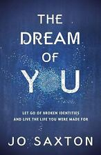 The Dream of You: Let Go of Broken Identities and Live the Life You Were Made Fo