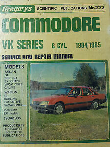 Gregorys SP No 222 Holden Commodore VK series 6 Cylinder 1984-85 Service Manual