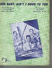 Gee Baby Ain't I Good to You 1944 Nat King Cole Sheet Music