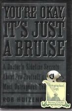 Youre Okay, Its Just a Bruise: A Doctors Sideline Secrets About Pro Football