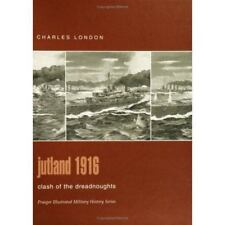 Jutland 1916: Clash of the Dreadnoughts (Praeger Illustrated Military-ExLibrary