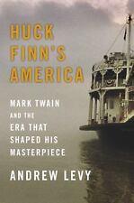 Huck Finn's America: Mark Twain and the Era That Shaped His