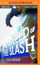The Slash: Adam Canfield of the Slash 1 by Michael Winerip (2015, MP3 CD,...
