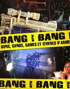 Bang ! Bang ! Guns, gangs, games et œuvres d'arme - Fage