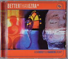 How Does Your Garden Grow? by Better Than Ezra [Canada - HDCD Elektra/Club] - M
