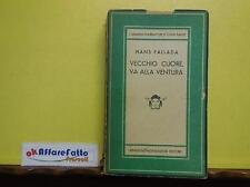L 3.352 LIBRO VECCHIO CUORE VA ALLA VENTURA DI HANS FALLADA 1944