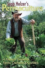 Sepp Holzer's Permaculture: A Practical Guide for Farmers, Smallholders &...