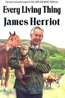 Every Living Thing (All Creatures Great and Small) by James Herriot (Alf Wight)