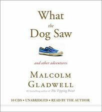 What the Dog Saw: And Other Adventures: By Gladwell, Malcolm