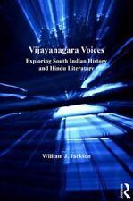 Vijayanagara Voices : Exploring South Indian History and Hindu Literature by...