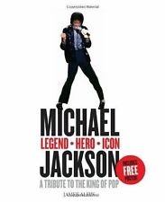 Michael Jackson - Legend,Hero, Icon: A Tribute to the King of Pop by James Aldis