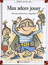 Max adore Jouer * Dominique de Saint Mars * Ainsi la vie *  Max et lili n° 49