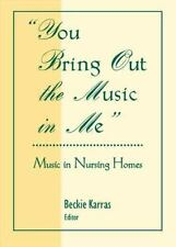 """""""You Bring Out the Music in Me"""": Music in Nursing Homes (Monograph-ExLibrary"""