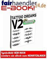 TATTOO DREAMS V2 TRIBALS Vorlagen Tattoos Träume Ebook Tätowierung Neu E-LIZENZ