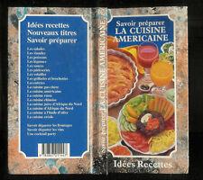 """Collectif - Savoir préparer la cuisine américaine """" Idées Recettes """""""