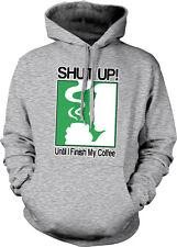Shut Up Until I Finish My Coffee Drink Caffeine Wake Me Office Hoodie Sweatshirt