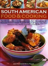 South American Food & Cooking: Ingredients, techniques and signature recipes fr