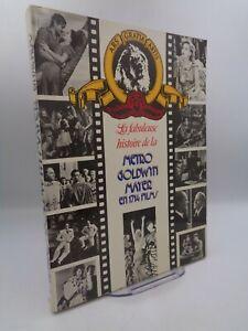 La fabuleuse histoire de METRO GOLDWYN MAYER en 1714 films