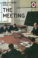 The Ladybird Book of the Meeting (Ladybirds for Grown-Ups),Jason Hazeley, Joel