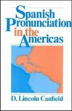 Spanish Pronunciation in the Americas Canfield, D. Lincoln Paperback