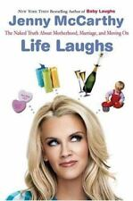 Life Laughs: The Naked Truth about Motherhood, Marriage, and Moving On McCarthy