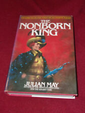 The Nonborn King by Julian May (1983, Hardcover) First print Pliocene Exile #3