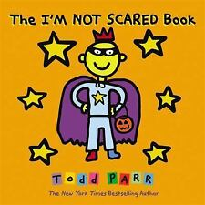 The I'M NOT SCARED Book (Brand New Paperback Version) Todd Parr