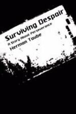 Surviving Despair : A Story about Perseverance by Herman Taube (Signed,Hardback)