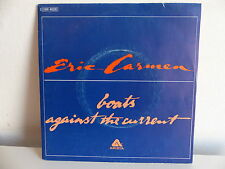 ERIC CARMEN Boats against the current 2C006 60326
