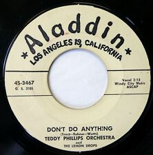 TEDDY PHILLIPS ORCH. 45 Don't Do Anything/Quick ALADDIN jazz jr1196