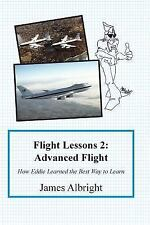Flight Lessons 2 : How Eddie Learned the Best Way to Learn: Advanced Flight...