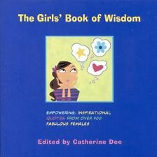 The Girls' Book of Wisdom: Empowering, Inspirational Quotes from Over 400 Fabulo