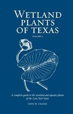 Wetland Plants of Texas : A Complete Guide to the Wetland and Aquatic Plants...