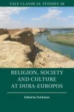 Yale Classical Studies: Religion, Society and Culture at Dura-Europos 38...